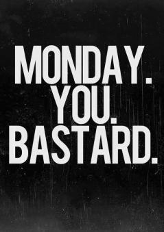 lundi toujours pourris