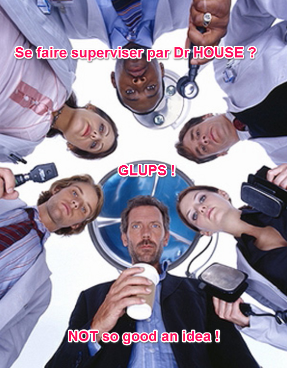 dr house supervise pilar lopez sophrologie feuilleton été 2013 not so good idea
