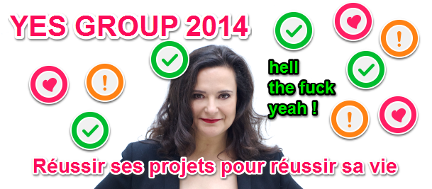 YES GROUP 2014 Pilar LOPEZ sophro coach kick ass réussir ses projets c est reussir sa vie